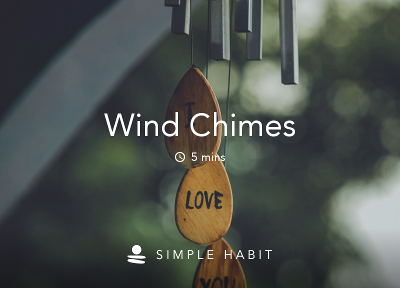 Simple Habit | Unguided: Wind Chimes